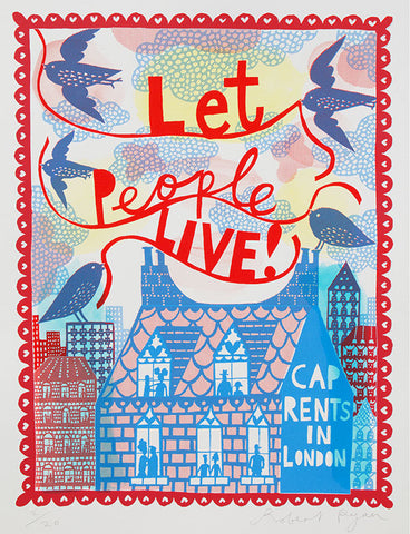 'Let People Live! Cap Rents in London' 2018 Screenprint