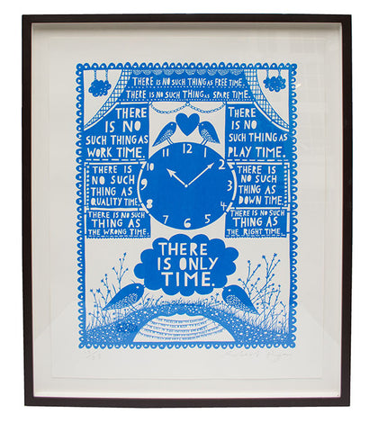 'There Is Only Time' Framed Screenprint
