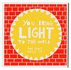 'You Bring Light' Ceramic Tile