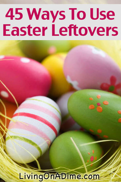 Here are some easy and delicious recipes to use all those Easter leftovers like leftover Easter eggs, ham, chocolate bunnies, other Easter candy and more!
