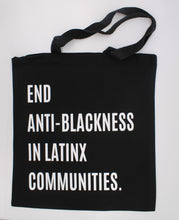 Load image into Gallery viewer, 'End Anti-Blackness In Latinx Communities' Tote Bag