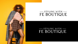 Styling with Fe Boutique