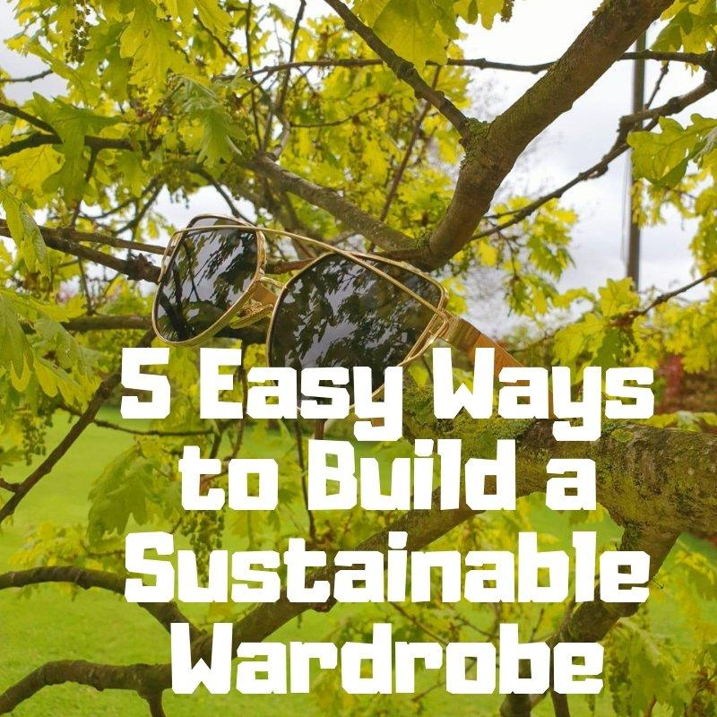 5 Easy Ways to Build a Sustainable Wardrobe