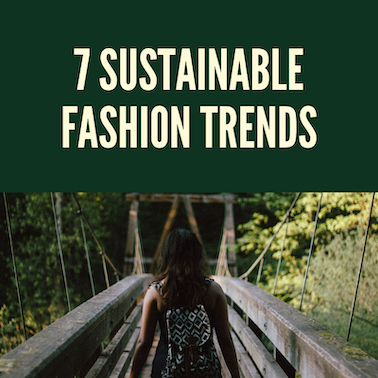 7 Sustainable Fashion Trends for 2019