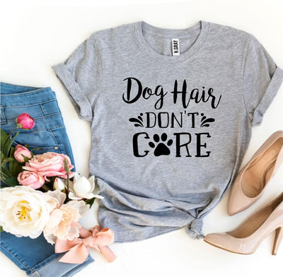 Dog Hair Don't Care T-shirt- The Foxtrot Clothing - The Foxtrot Clothing