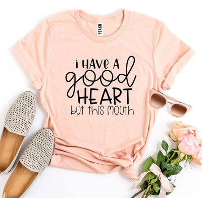 I Have a Good Heart But This Mouth T-shirt- The Foxtrot Clothing - The Foxtrot Clothing
