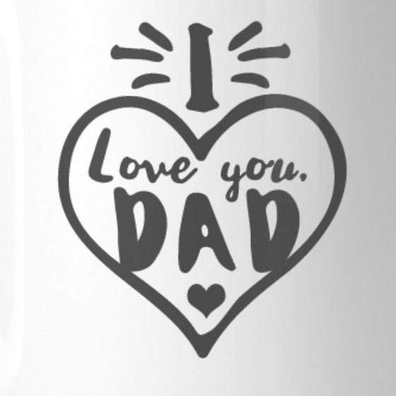I Love You Dad Heart Ceramic Mug Dishwasher - The Foxtrot Clothing