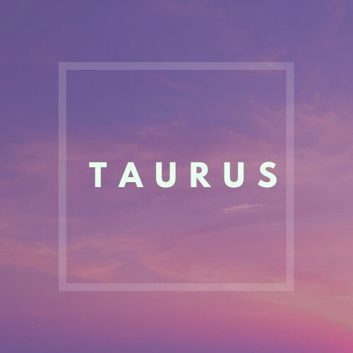 TAURUS Mid-Month May 2020