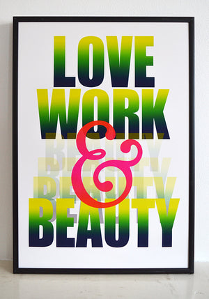 Love Work and Beauty - These Two Only