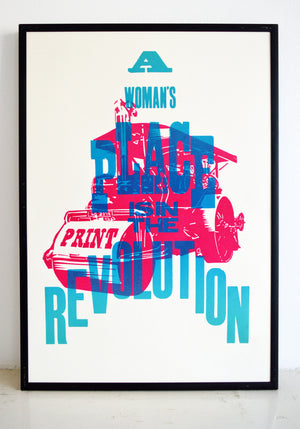 a womans place, revolution, resistance, feminist poster, feminism print, letterpress, steam roller, big steam print