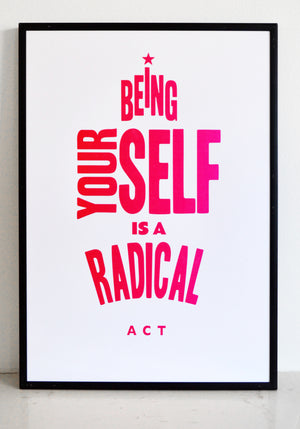 authenticity is activism, be yourself, change the world, wellbeing, mindfulness, trans activism, LGBQTI, print