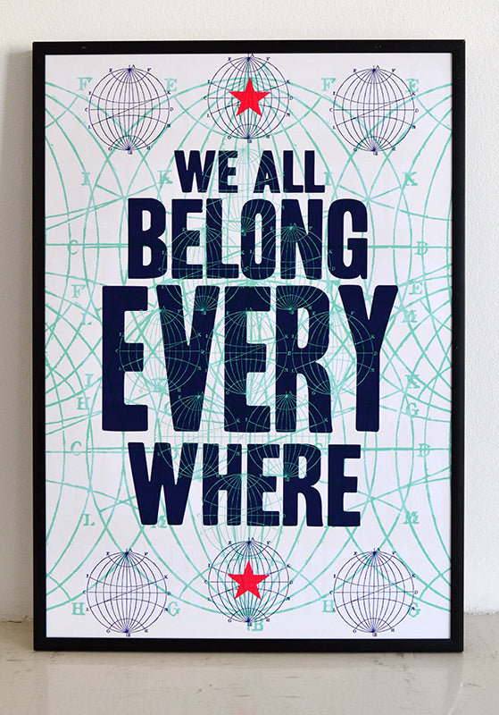 We all belong everywhere.  Signed, open edition, A3 giclee print on 180gsm paper.  Available framed.