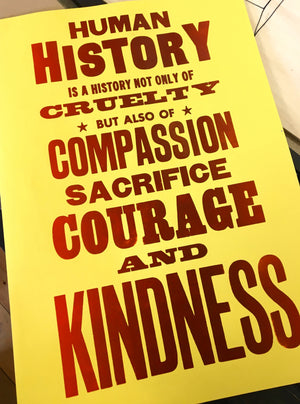 howard zinn poster, print, letterpress, politics, change the world, courage, kindness, compassion, sacrifice, history, world, message of hope