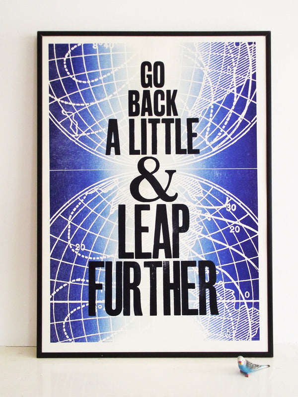 leap further, john grant quote, step back, motivational poster, letterpress, wood type, laser cut.