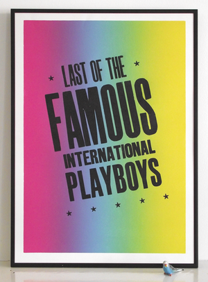 last of the famous international playboys poster, morrissey print, morrissey lyrics, international playboy, split fountain, vandercook
