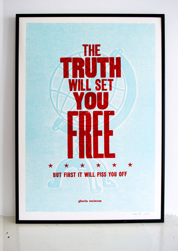 The Truth Will Set You Free... but first it will piss you off