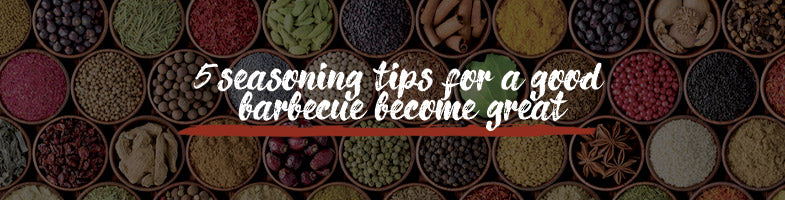 5 seasoning tips for a good barbecue become great