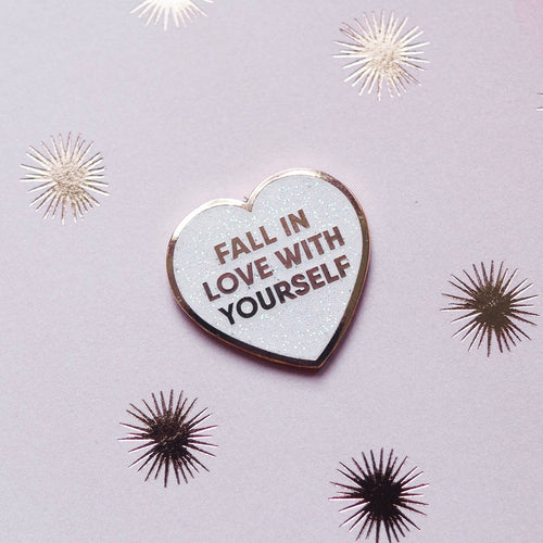 Fall In Love With Yourself Hard Enamel Pin
