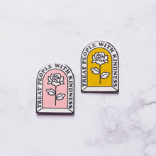 Load image into Gallery viewer, Treat People With Kindness Hard Enamel Pin