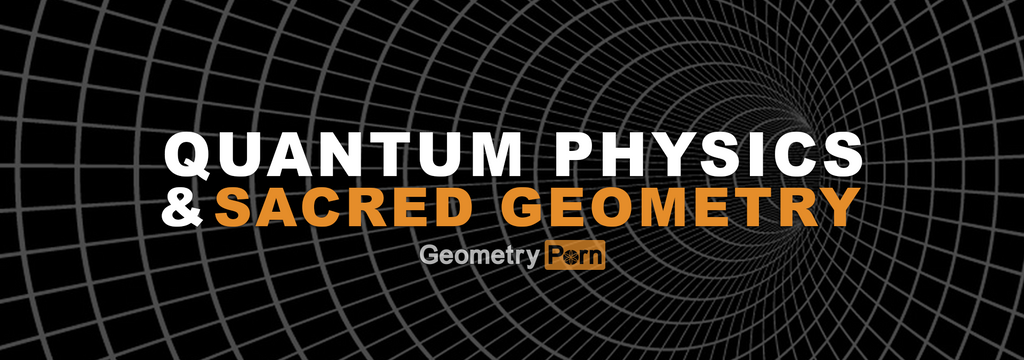 QUANTUM PHYSICS & SACRED GEOMETRY