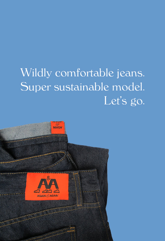 Picture of dark wash again&again jeans with a red woven patch.  Text on the image reads wildly comfortable jeans. Super sustainable model.  Let's go.