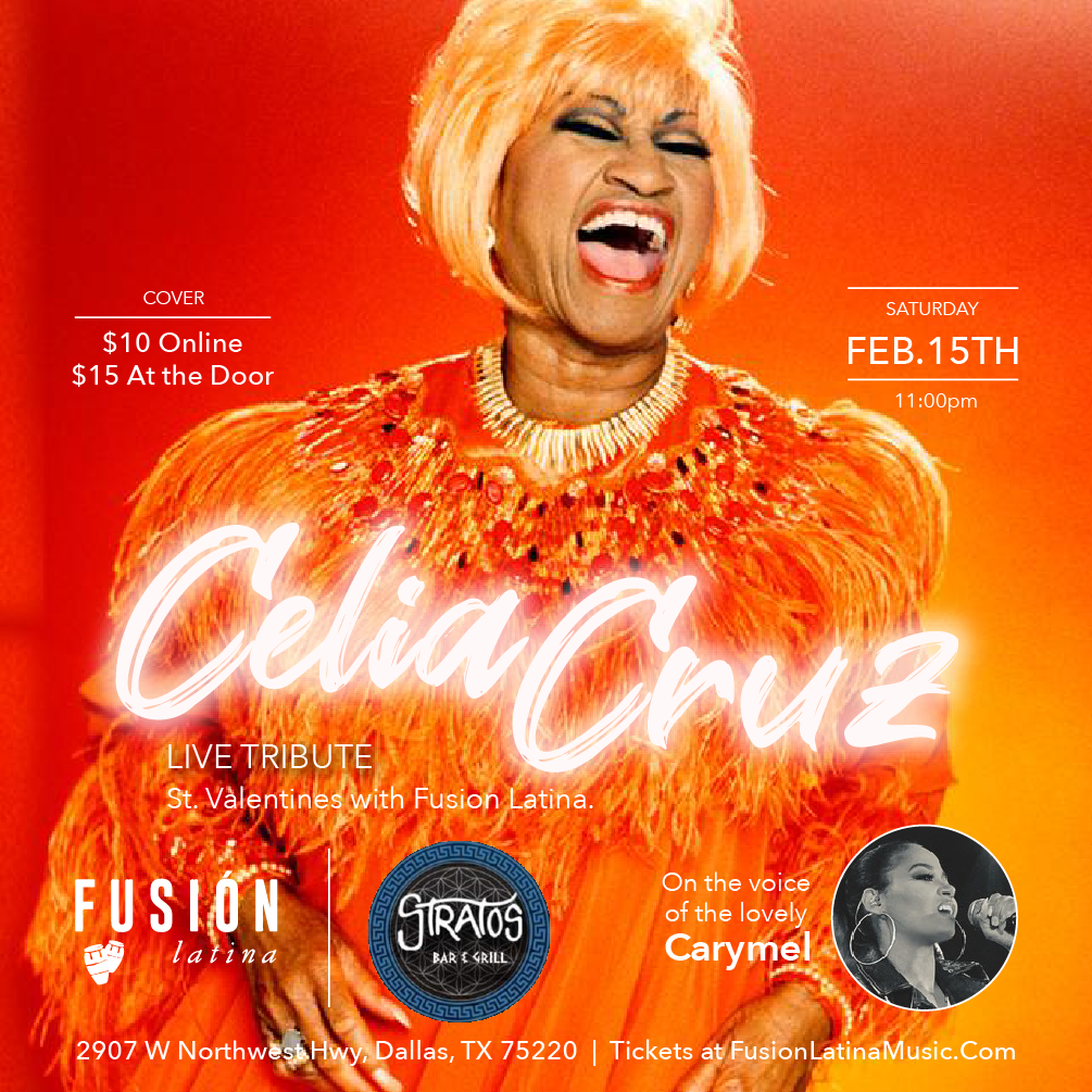 "Valentine's with the music of Celia ""La Reina de la Salsa"" ($15 at the Door)"