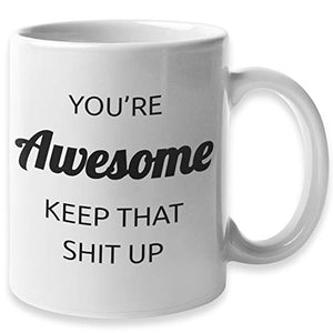 Funny Coffee Mug by Find Funny Gift Ideas | Funny Coffee Mugs for Women & Men | (You're Awesome)