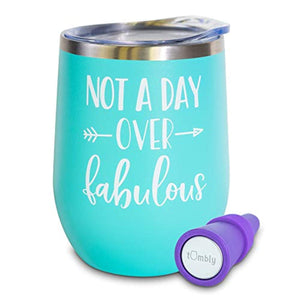 Not A Day Over Fabulous Wine Tumbler