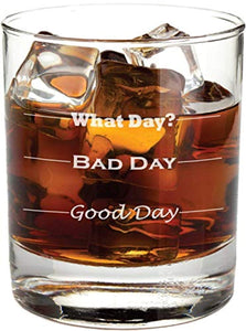 Good Day, Bad Day - Funny 11 oz Rocks Glass