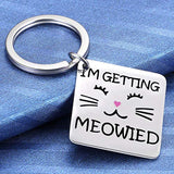I'm Getting Meowied Funny Keychain
