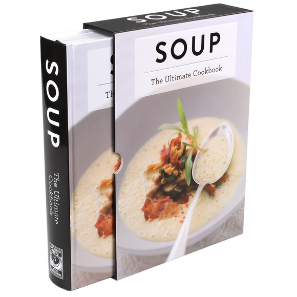 Soup: The Ultimate Cookbook (Special Slipcased Edition)