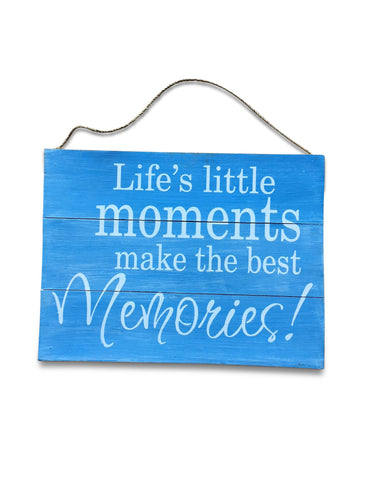 Life's Little Moments Make the Best Memories Rustic Hanging Wall Sign