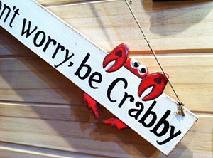 """Don't Worry be Crabby"" fun beach style sign"
