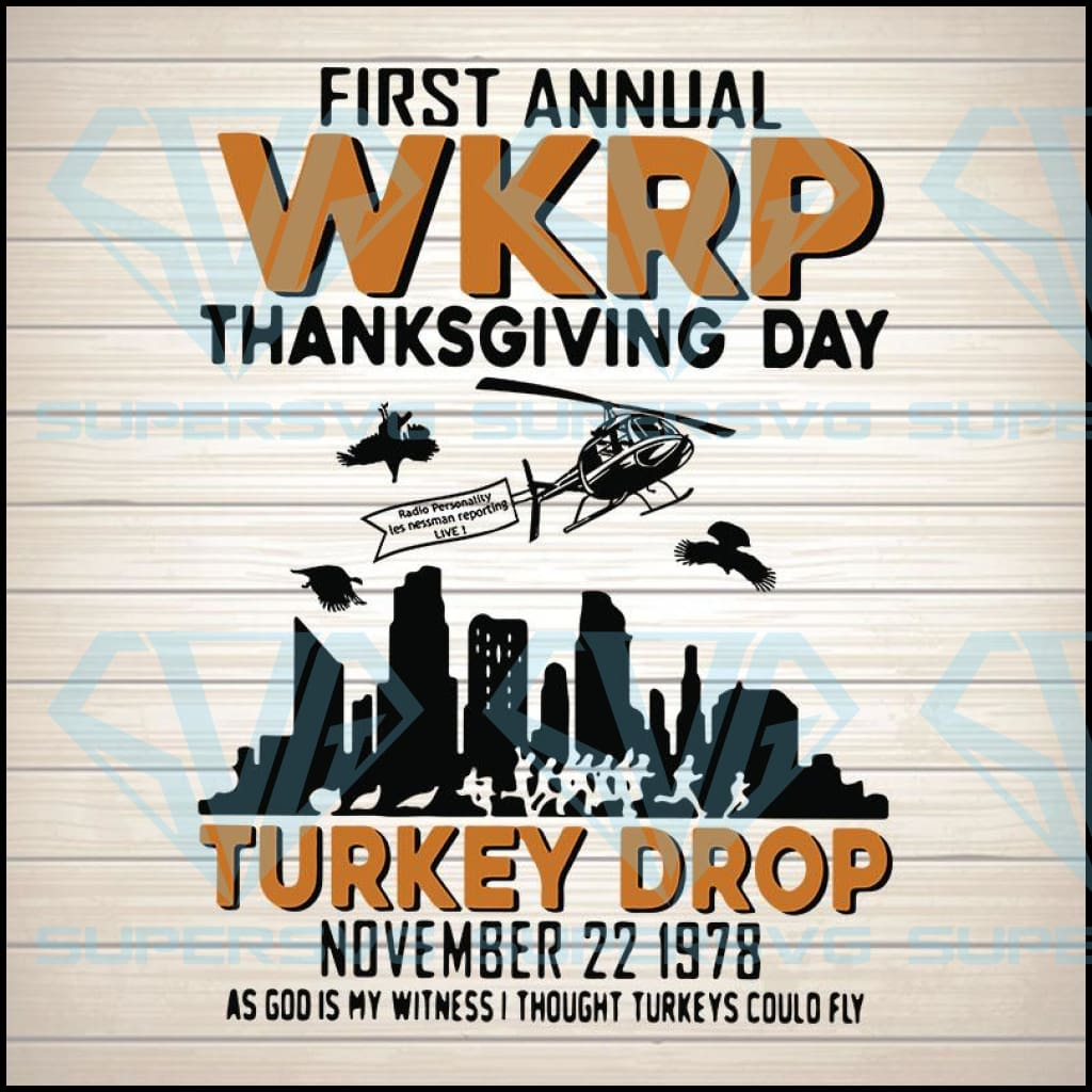 1ST Annual WKRP Thanksgiving Day Turkey Drop svg, png eps DXF Funny Thanksgiving PNG digital