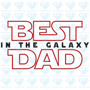 Best Dad In The Galaxy, svg, png, dxf, eps file