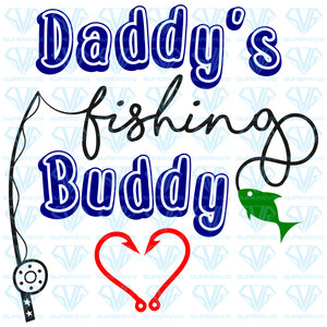 Daddy's Fishing Buddy, svg, png, dxf, eps file