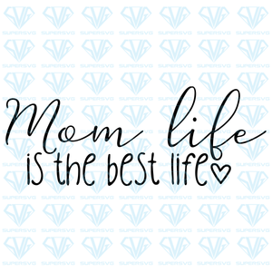 Mom Life Is The Best Life, svg, png, dxf, eps file