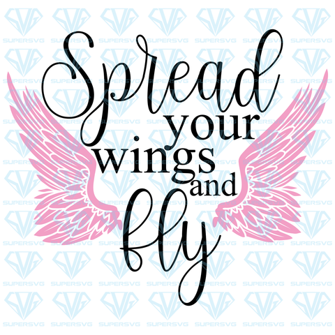 Spread Your Wings And Fly, svg, png, dxf, eps file