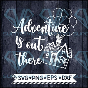 Adventure is out there svg, Up svg, Hot air balloon svg, Balloon House svg, Adventure svg, Cricut File, Svg