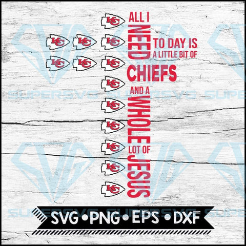 All I Need Little Chiefs & Lot Jesus Cross Svg, Kansas City Chiefs Svg, Cricut File, Svg, NFL Svg