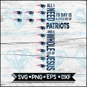All I Need Little Patriots And Lot Jesus Cross Svg, New England Patriots Svg, Cricut File, Svg, NFL Svg