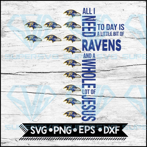 All I Need Little Ravens & Lot Jesus Cross Svg, Baltimore Ravens Svg, Cricut File, Svg, NFL Svg