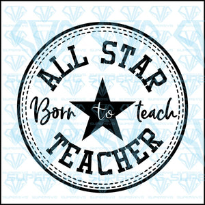 All Star Born To Teach Teacher Svg Files For Silhouette Cricut Dxf Eps Png Instant Download