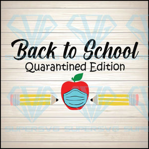 Back to school, Quarantined Edition SVG, Back to school, Quarantined Edition
