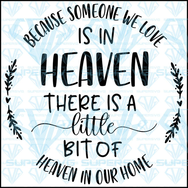 Because Someone We Love Is In Heaven Svg Files For Silhouette Files F Supersvg