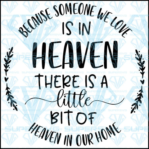 Because Someone We Love Is In Heaven, svg, png, dxf, eps file