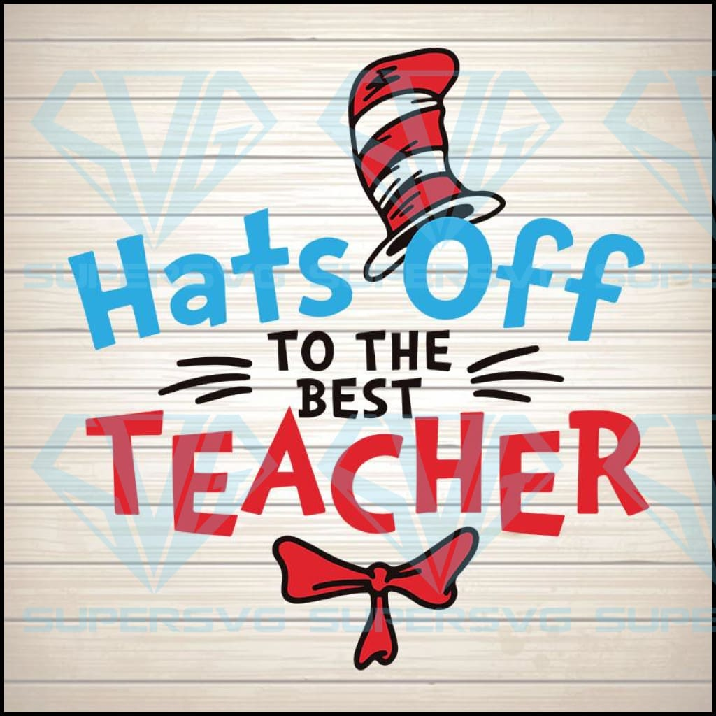 Best Teacher Svg Dxf Cut File, Hats off to the best teacher Svg Dxf, Teacher I Am Svg, Teacher Svg Cut File