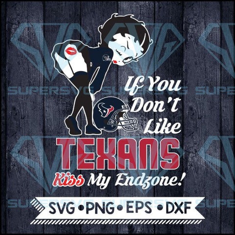 Betty Boop Svg, If You Don't Like Texans Kiss My Endzone Svg, Houston Texans Svg, NFL Svg, Football Svg, Cricut File, Svg