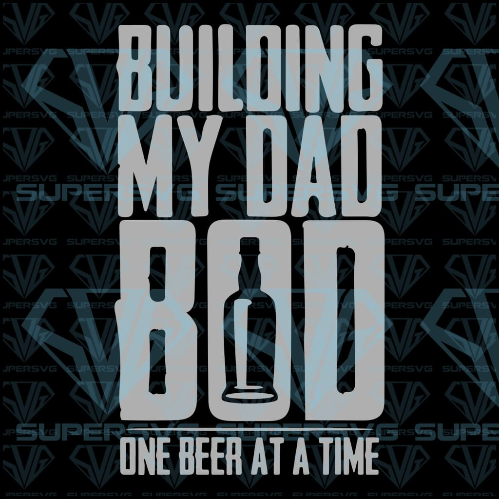 Building my dad bob, one beer at a time, svg, png, dxf, eps file