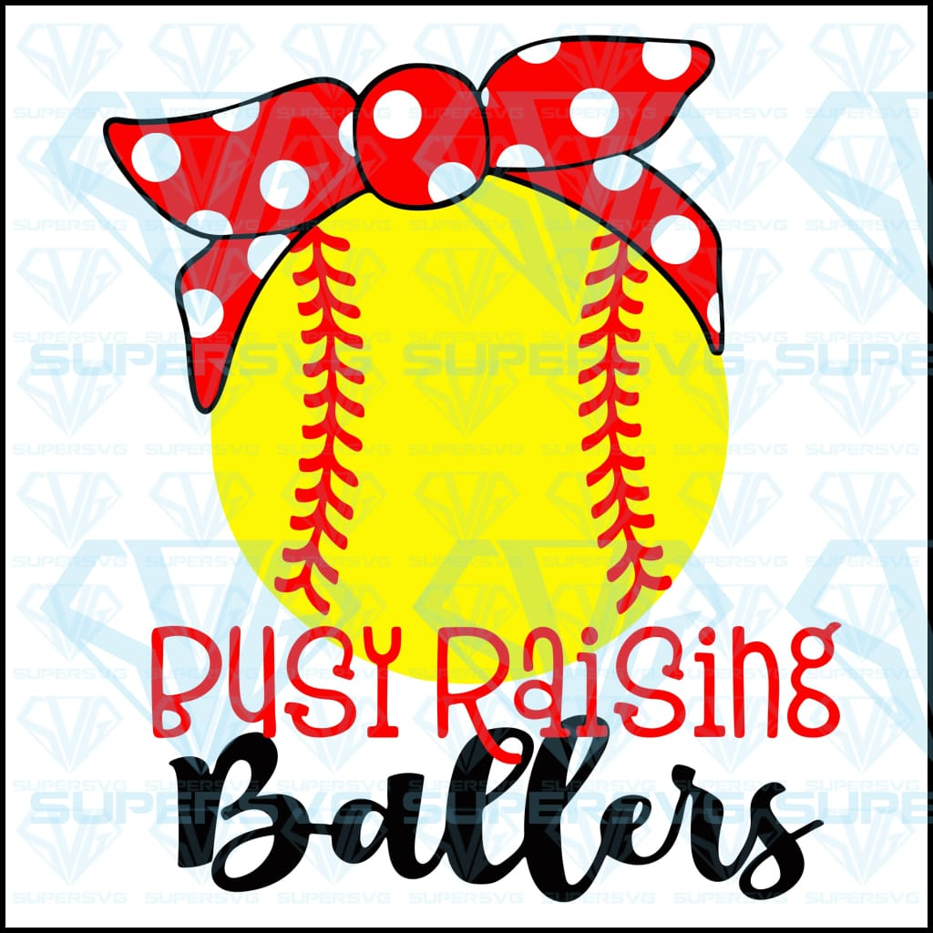 Busy Raising Ballers Raising Softball Baseball Sports Mom, svg, png, dxf, eps file